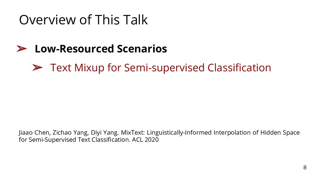 Overview of This Talk 8 ➢ Low-Resourced Scenari...