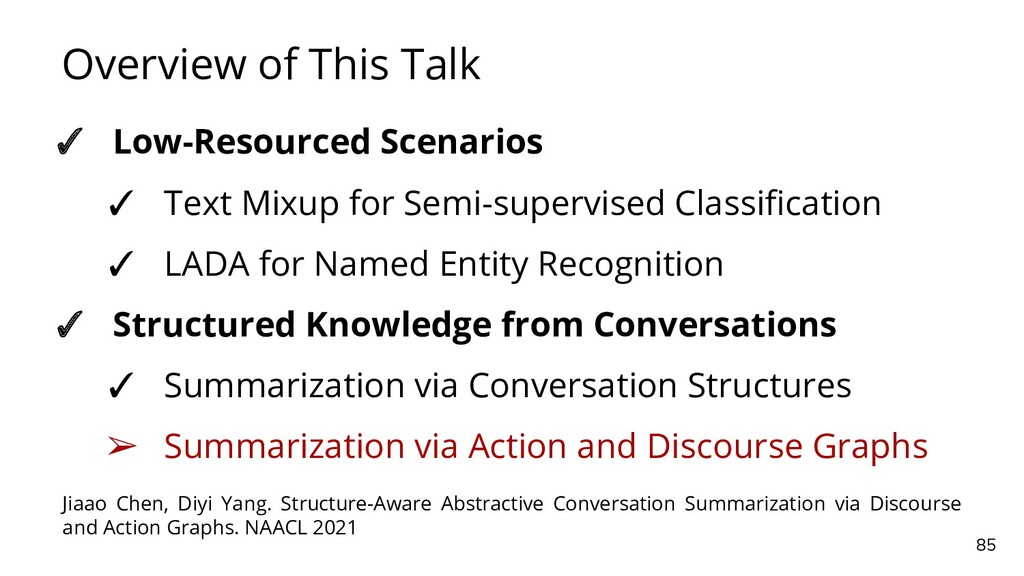 Overview of This Talk 85 ✓ Low-Resourced Scenar...