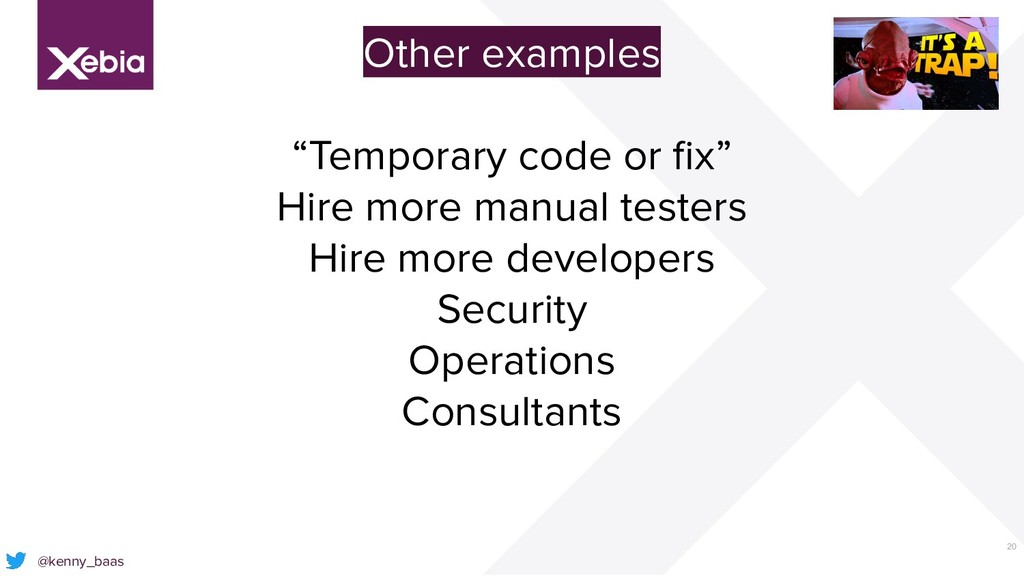 "20 @kenny_baas Other examples ""Temporary code o..."