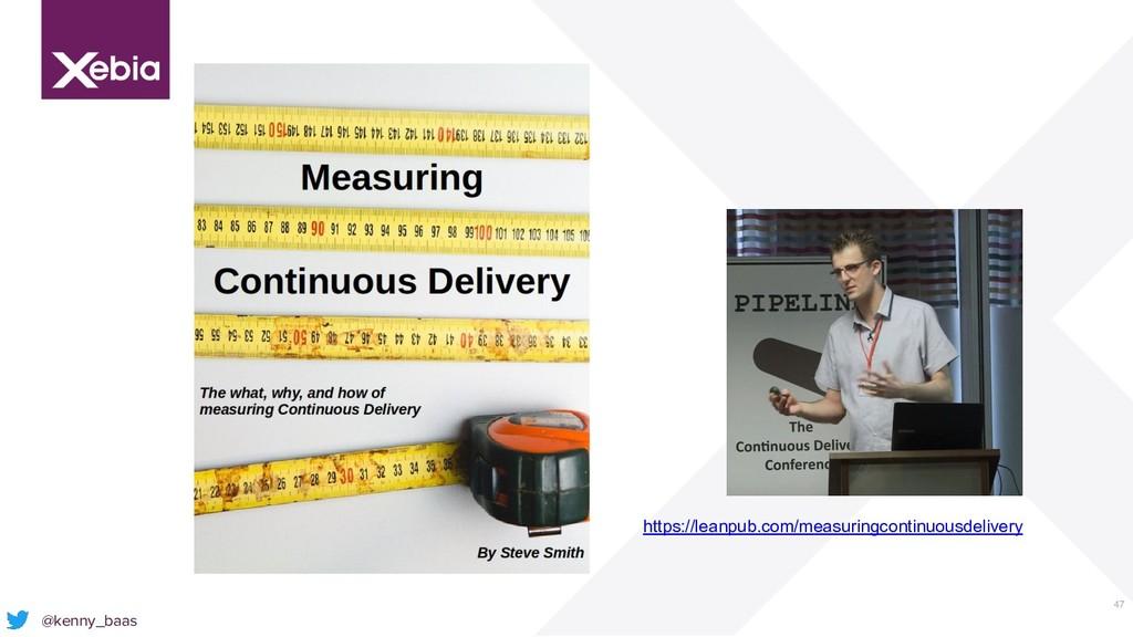 47 @kenny_baas https://leanpub.com/measuringcon...