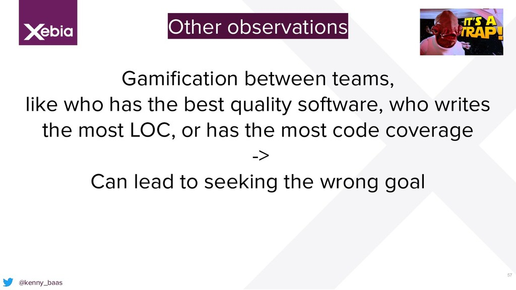 57 @kenny_baas Other observations Gamification b...