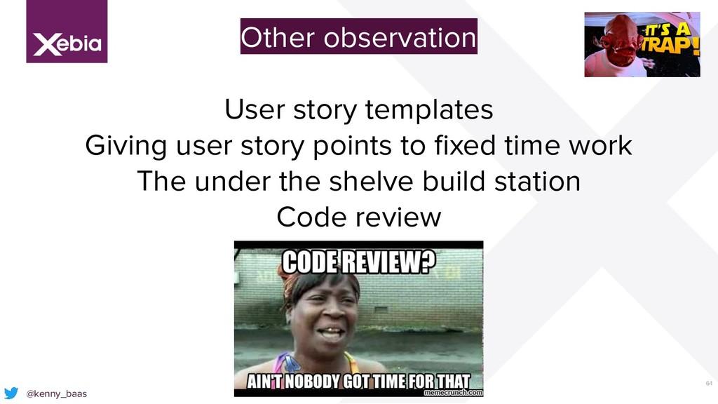 64 @kenny_baas Other observation User story tem...