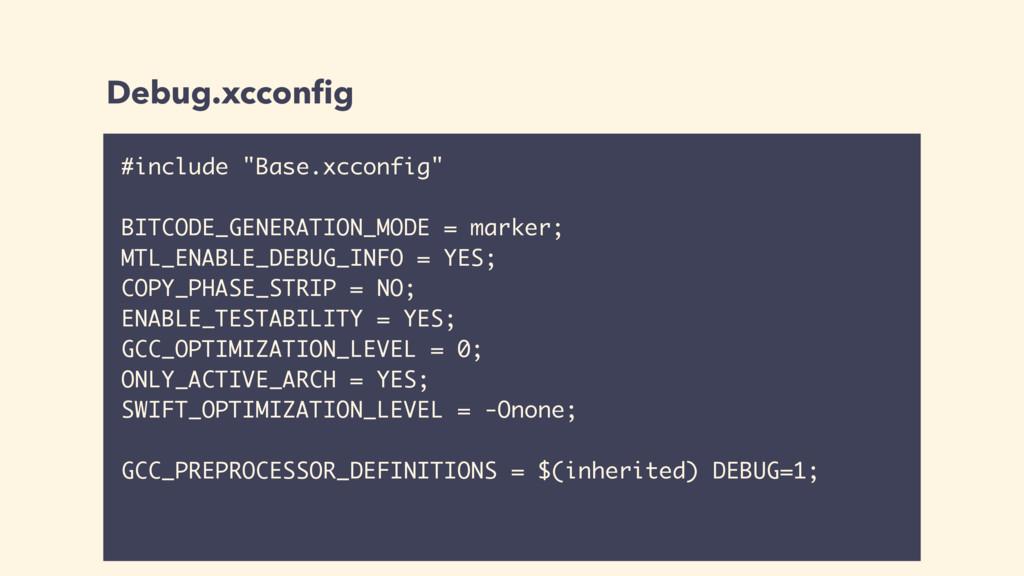 """Debug.xcconfig #include """"Base.xcconfig"""" BITCODE_..."""