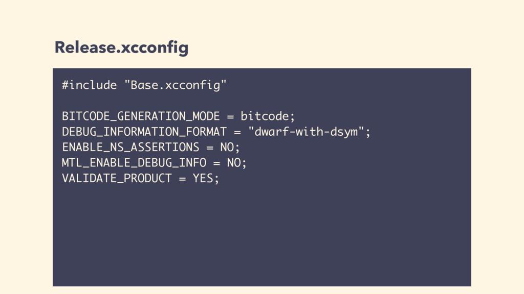 "Release.xcconfig #include ""Base.xcconfig"" BITCOD..."