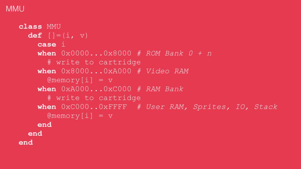 class MMU def []=(i, v) case i when 0x0000...0x...