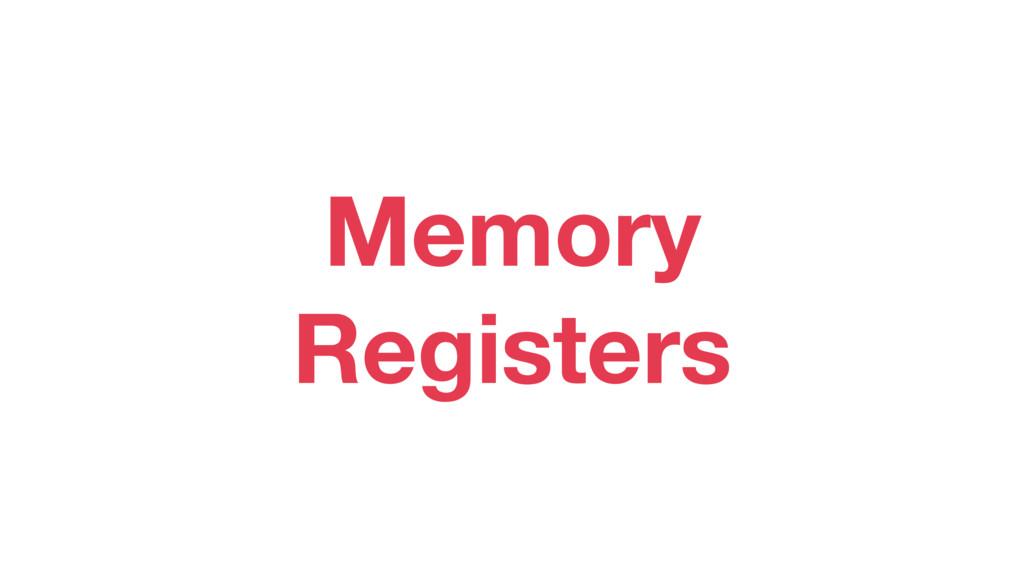 Memory Registers