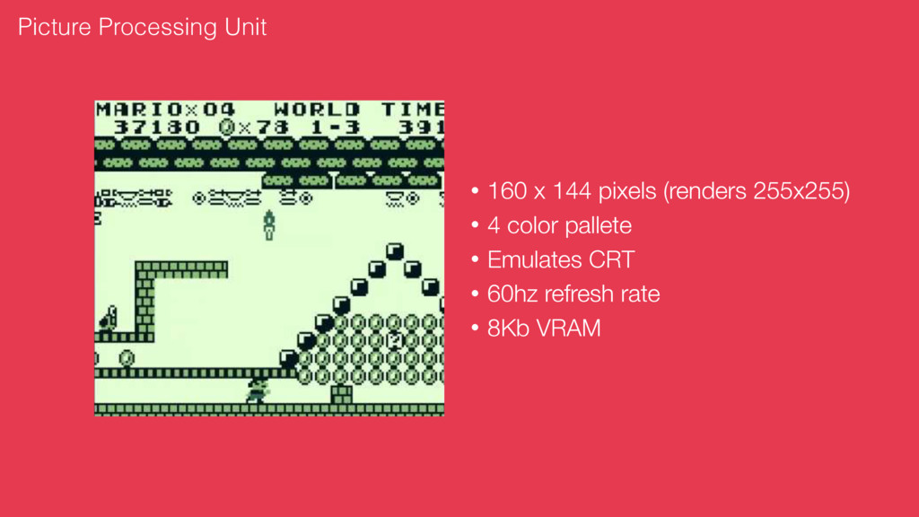 • 160 x 144 pixels (renders 255x255) • 4 color ...