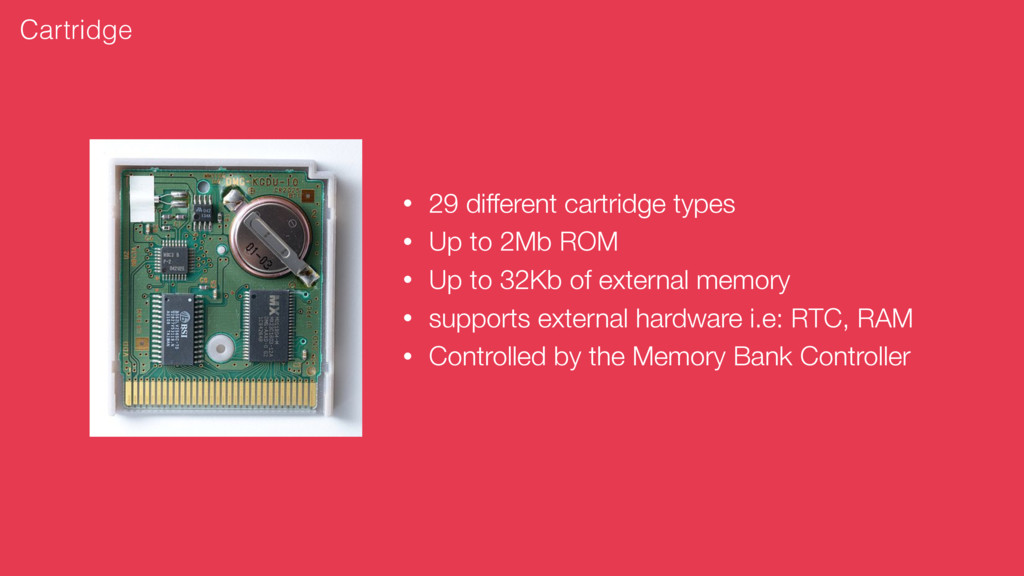 • 29 different cartridge types • Up to 2Mb ROM ...