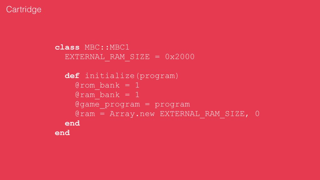 class MBC::MBC1 EXTERNAL_RAM_SIZE = 0x2000 def ...