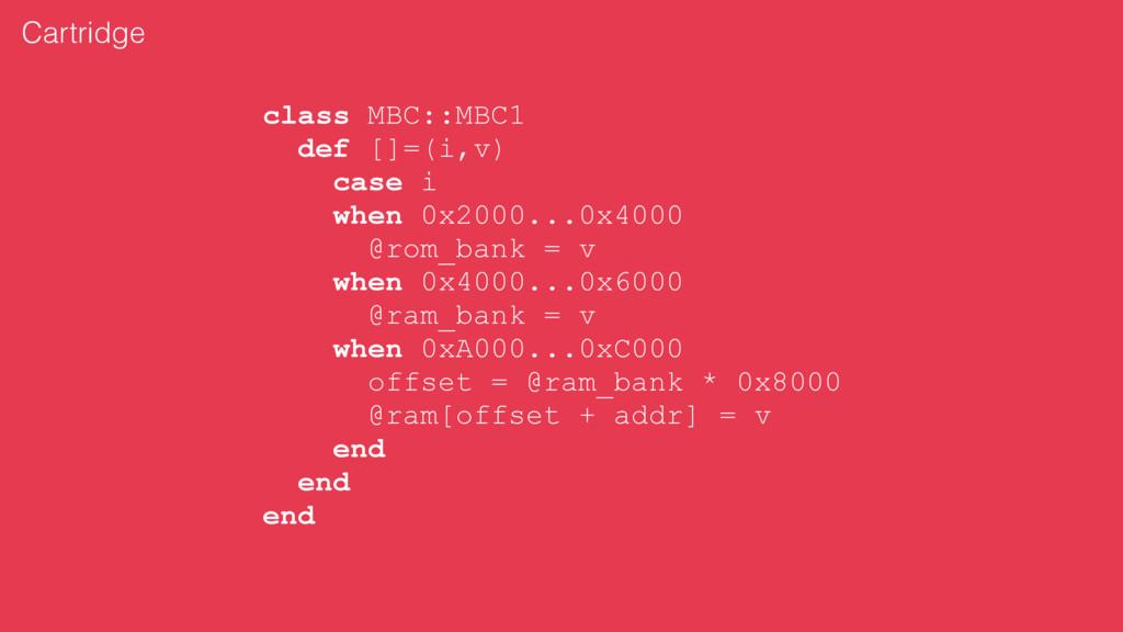 class MBC::MBC1 def []=(i,v) case i when 0x2000...