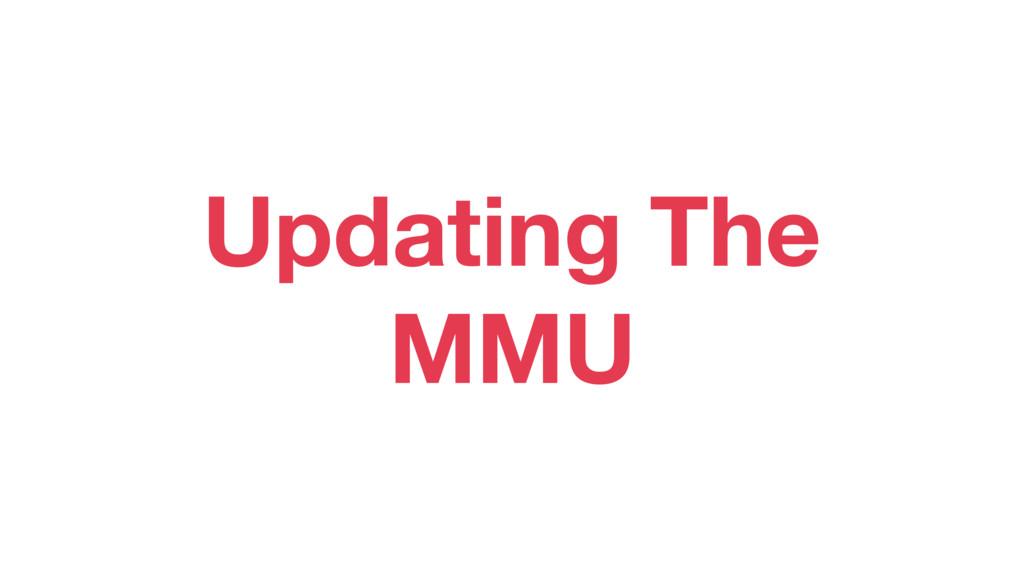 Updating The MMU