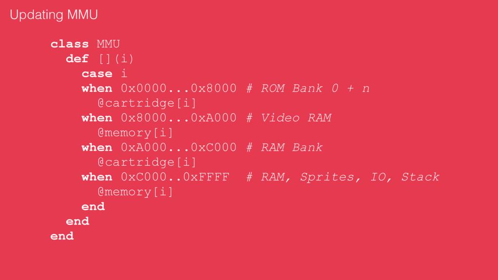 class MMU def [](i) case i when 0x0000...0x8000...