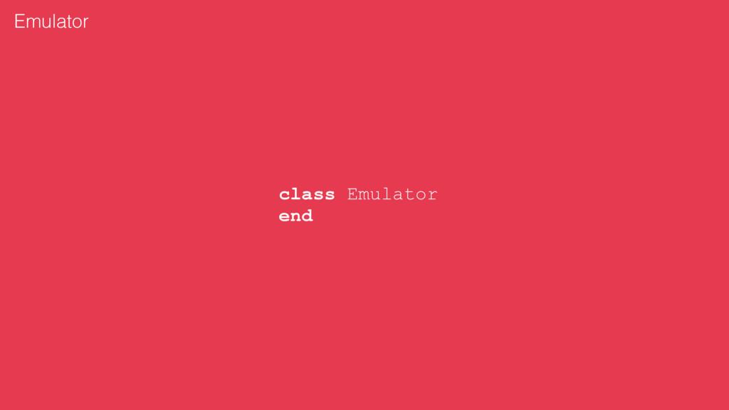 class Emulator end Emulator