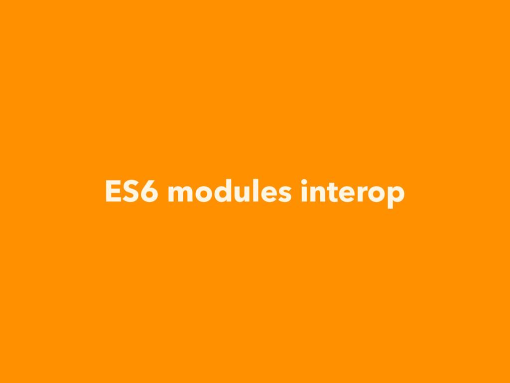 ES6 modules interop