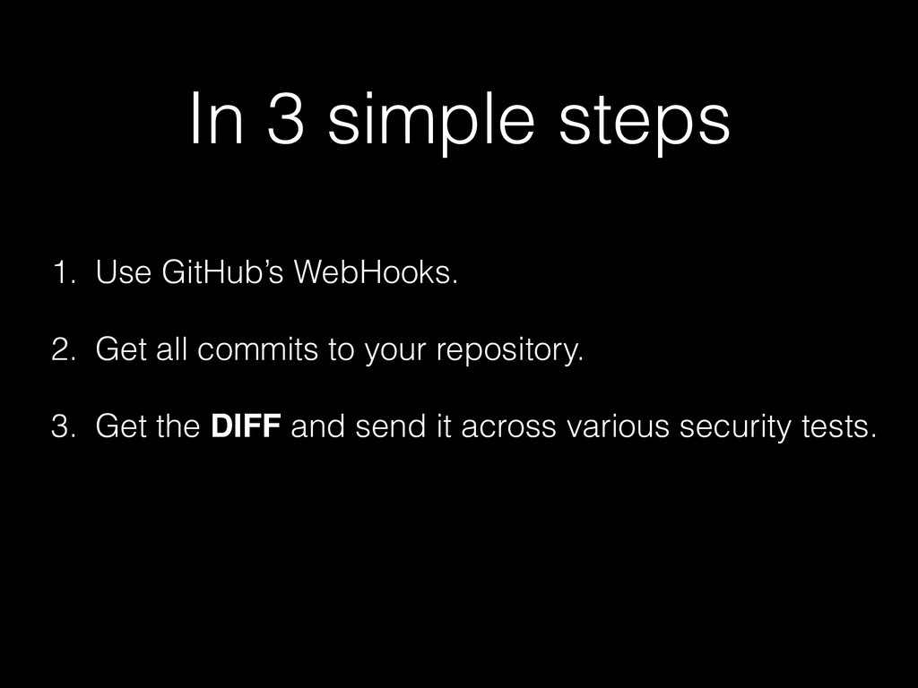 1. Use GitHub's WebHooks.
