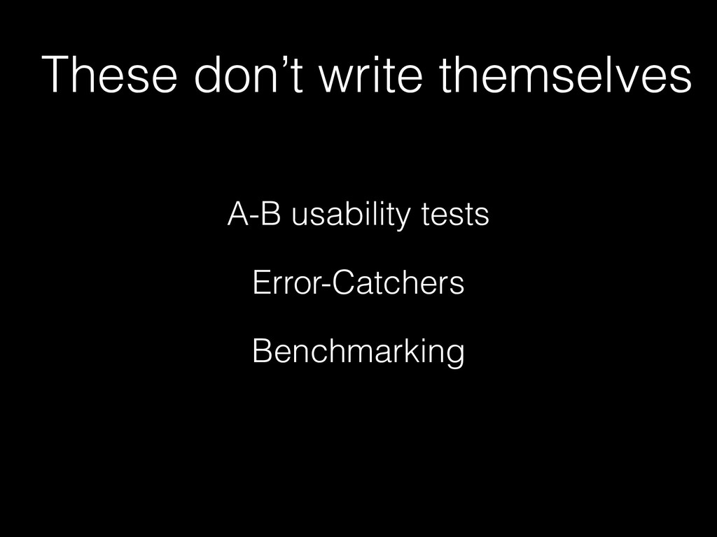 A-B usability tests Error-Catchers Benchmarking...