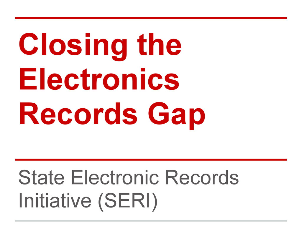 Closing the Electronics Records Gap State Elect...