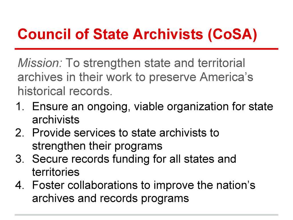 Council of State Archivists (CoSA) Mission: To ...