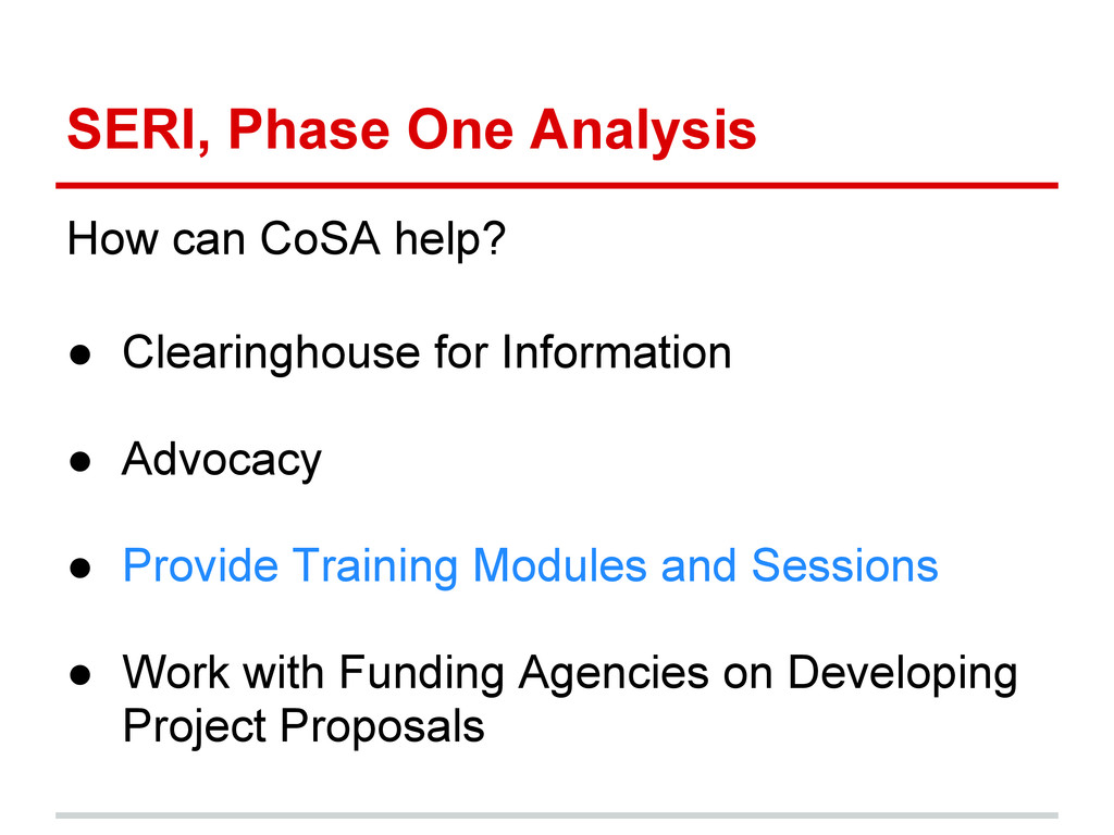 SERI, Phase One Analysis How can CoSA help? ● C...