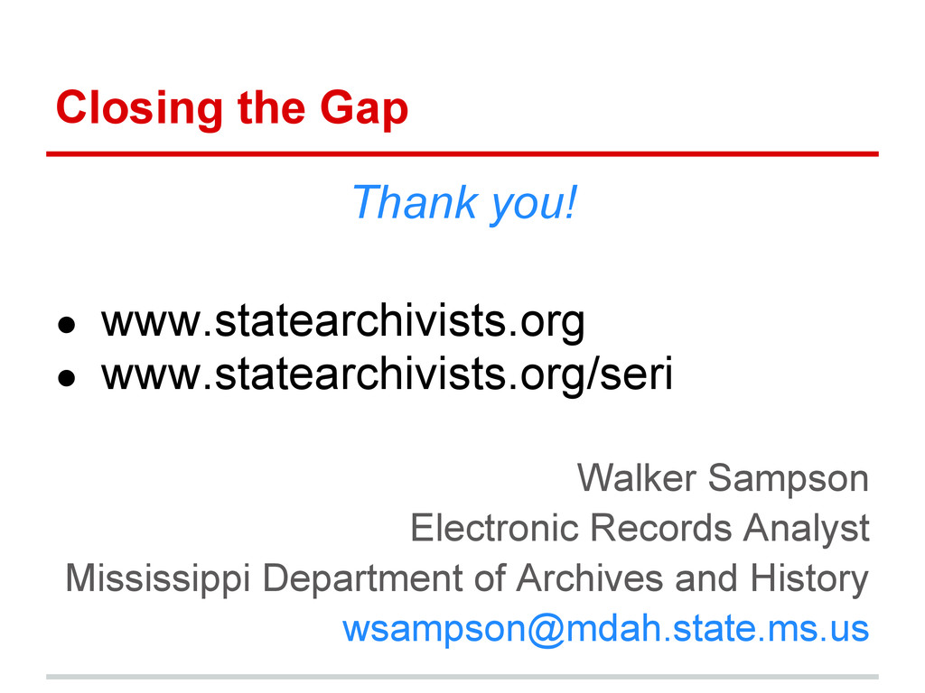 Closing the Gap Thank you! ● www.statearchivist...