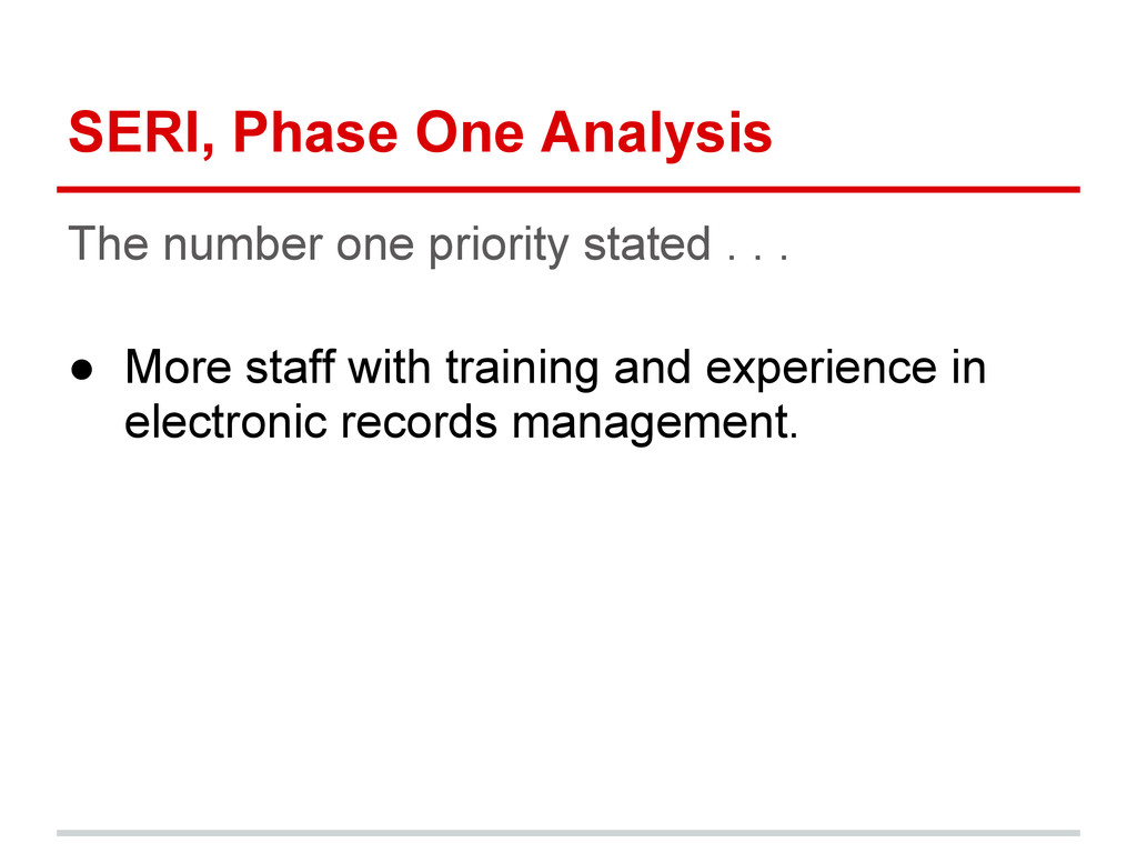 SERI, Phase One Analysis The number one priorit...