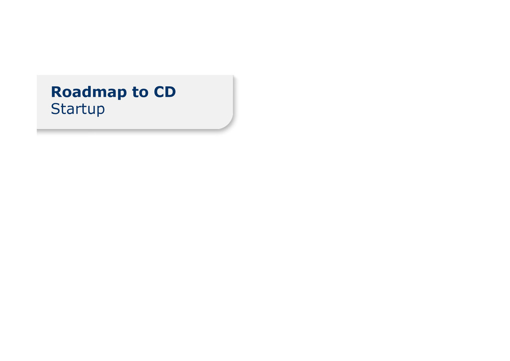 Roadmap to CD Startup