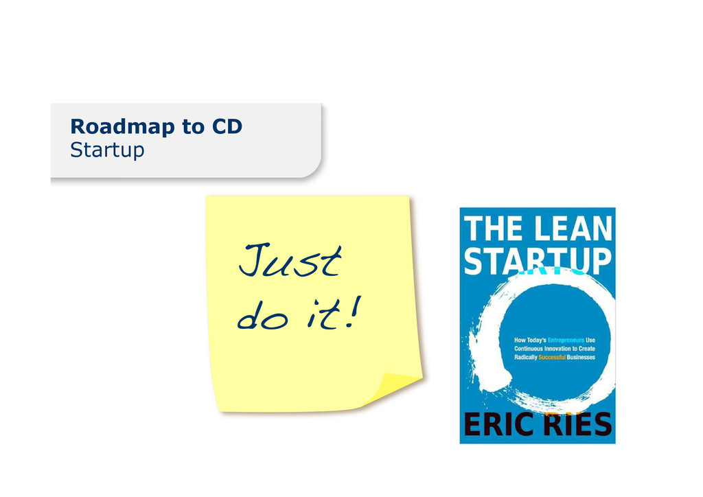 Roadmap to CD Startup Just do it!!