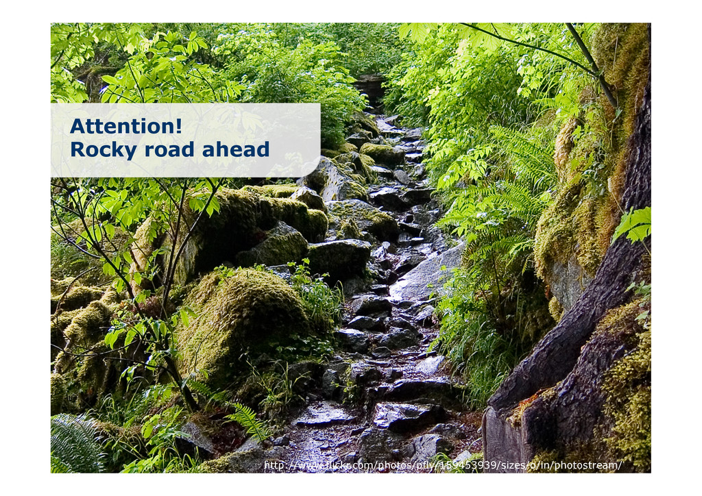 Attention! Rocky road ahead http://www.flickr.c...