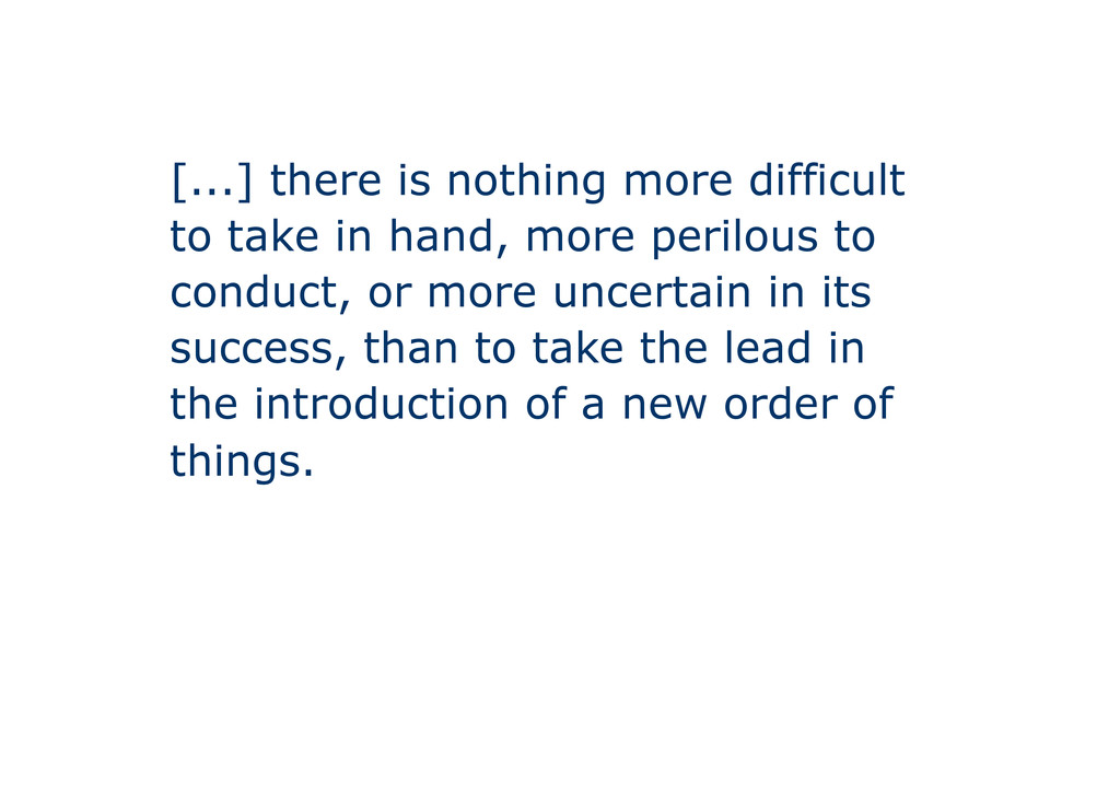 [...] there is nothing more difficult to take i...