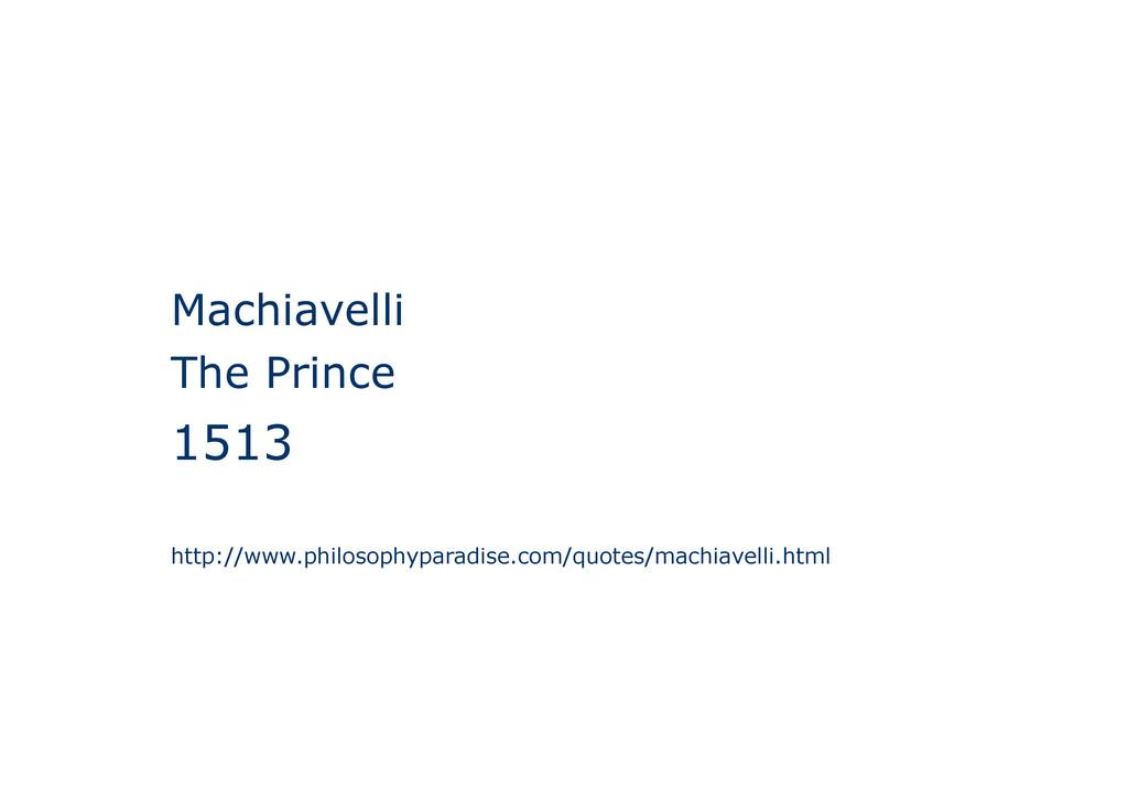 Machiavelli The Prince 1513 http://www.philosop...