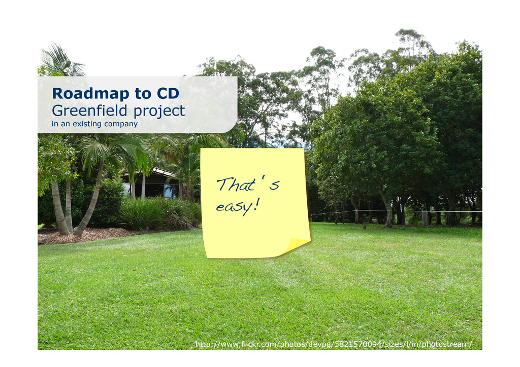 Roadmap to CD Greenfield project in an existing...