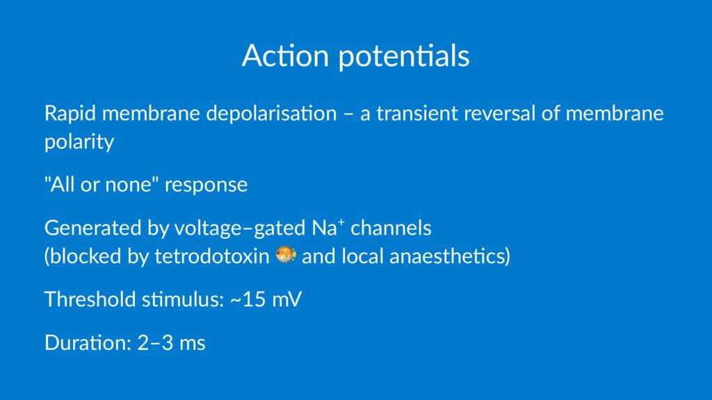 Ac#on poten#als Rapid membrane depolarisa/on – ...