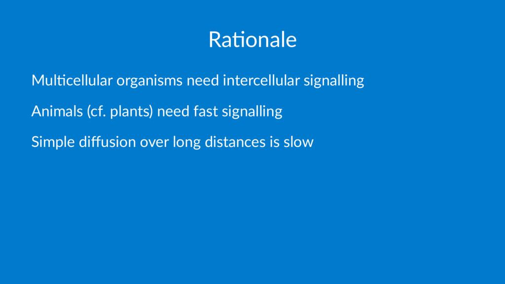 Ra#onale Mul$cellular organisms need intercellu...