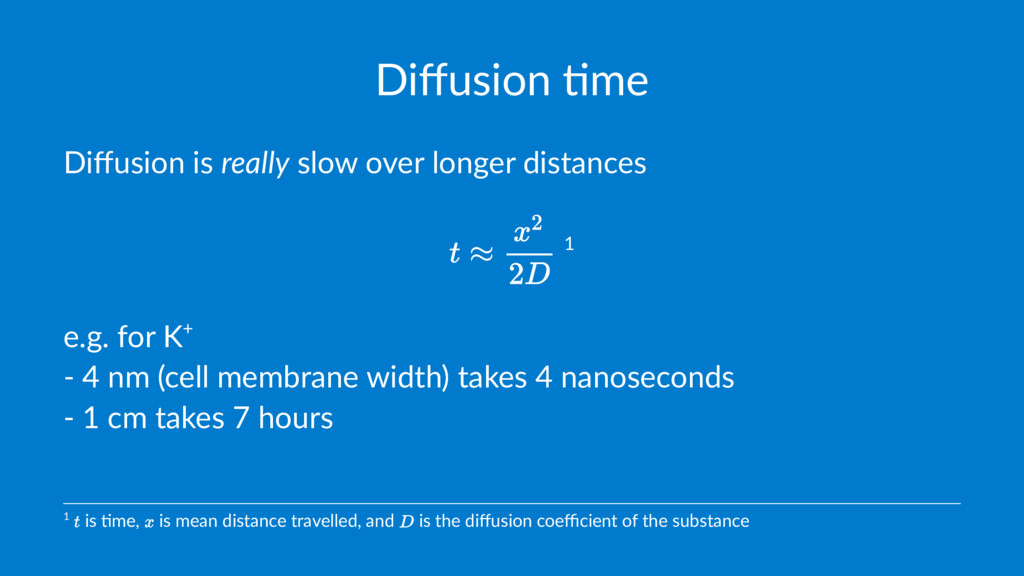Diffusion )me Diffusion is really slow over longe...