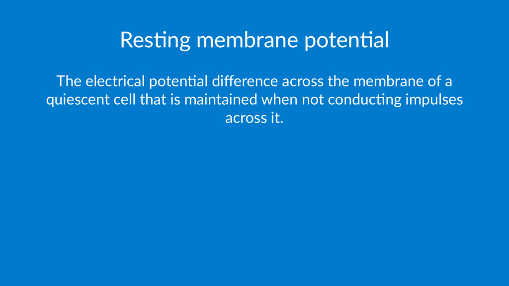 Res$ng membrane poten$al The electrical poten.a...