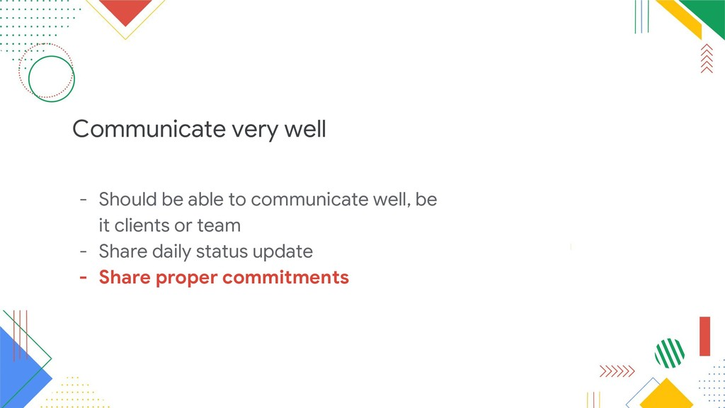 Communicate very well - Should be able to commu...