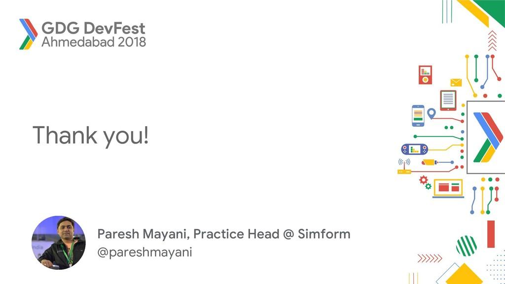 Thank you! Paresh Mayani, Practice Head @ Simfo...