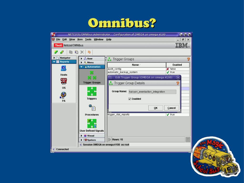 Omnibus? Omnibus?