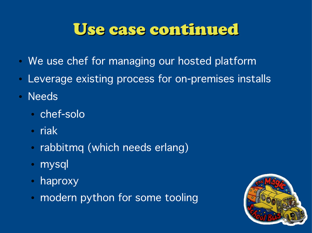 Use case continued Use case continued ● We use ...