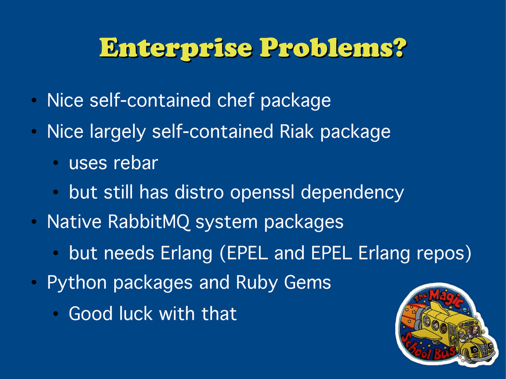 Enterprise Problems? Enterprise Problems? ● Nic...