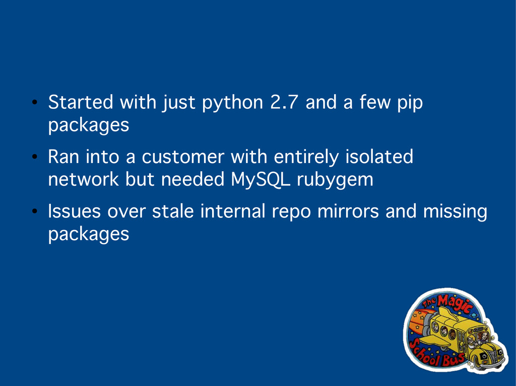 ● Started with just python 2.7 and a few pip pa...