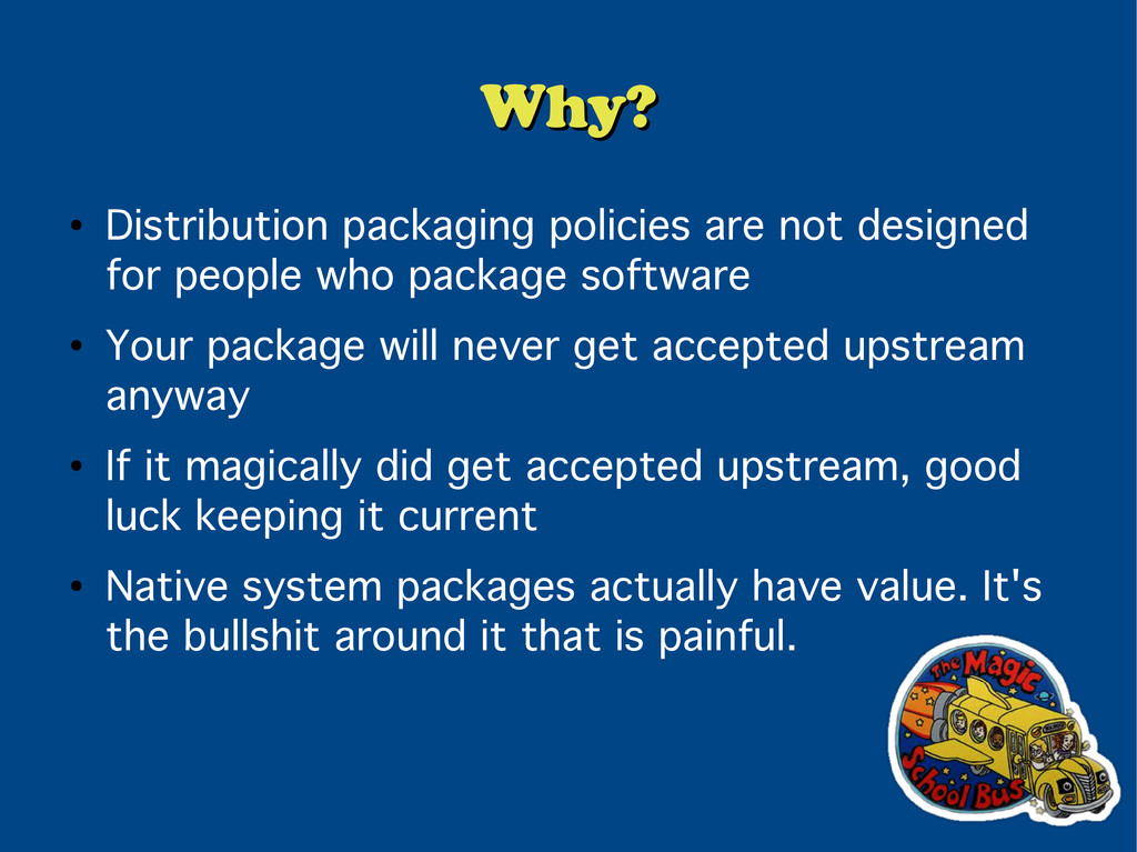 Why? Why? ● Distribution packaging policies are...