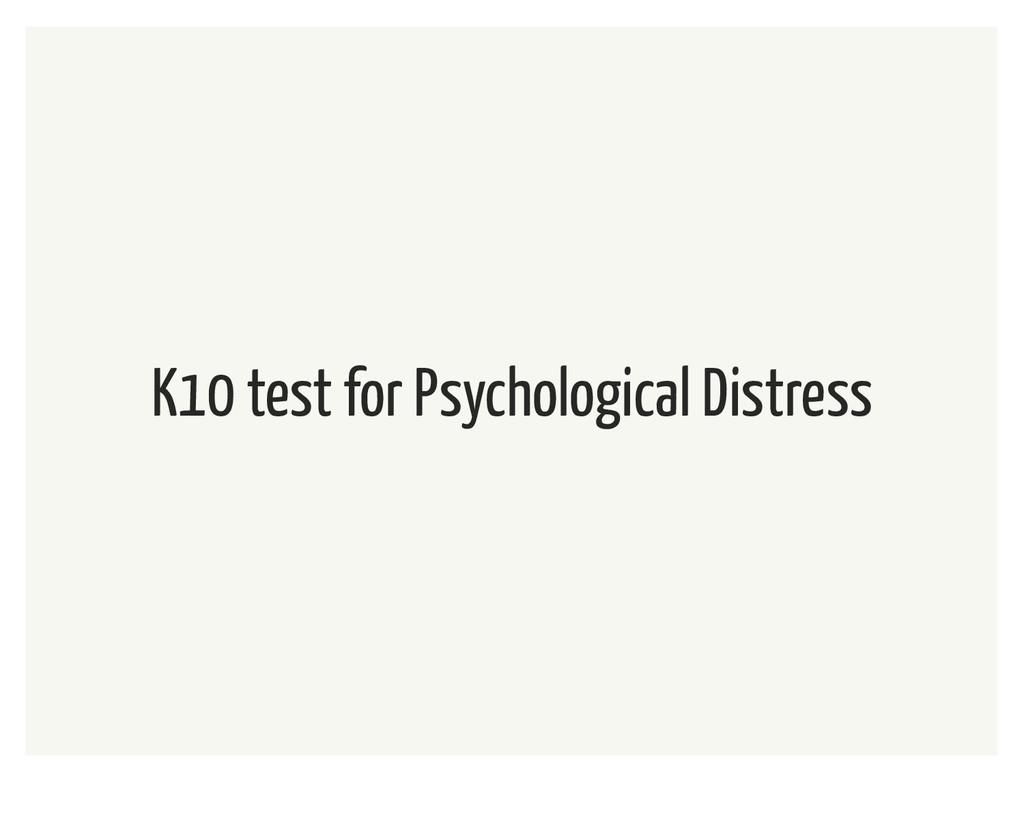K10 test for Psychological Distress