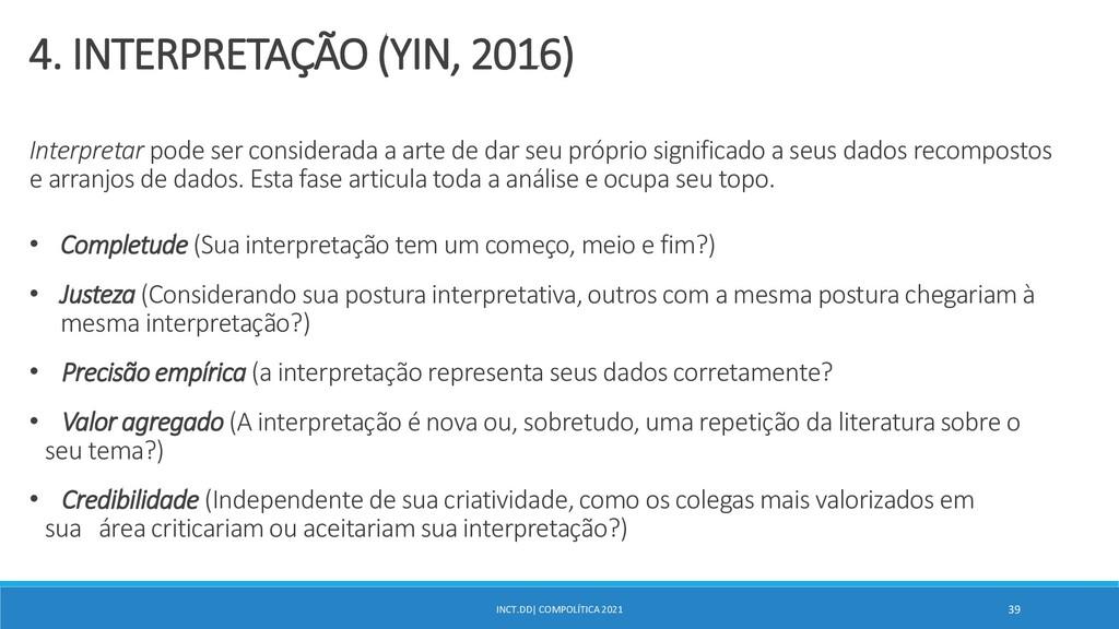 INCT.DD| COMPOLÍTICA 2021 39 4. INTERPRETAÇÃO (...