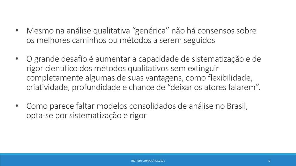 INCT.DD| COMPOLÍTICA 2021 5 • Mesmo na análise ...