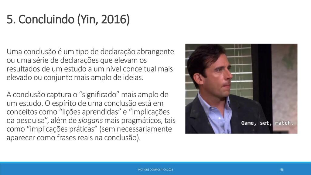 INCT.DD| COMPOLÍTICA 2021 46 5. Concluindo (Yin...