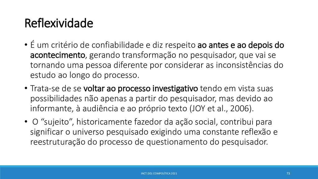 INCT.DD| COMPOLÍTICA 2021 73 Reflexividade • É ...