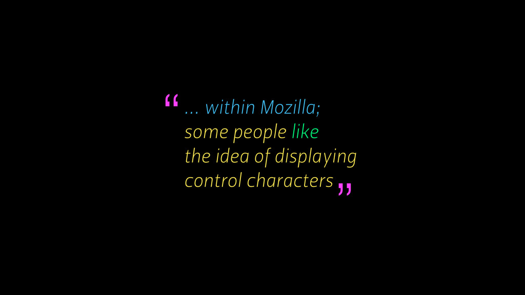 ... within Mozilla; some people like the idea o...