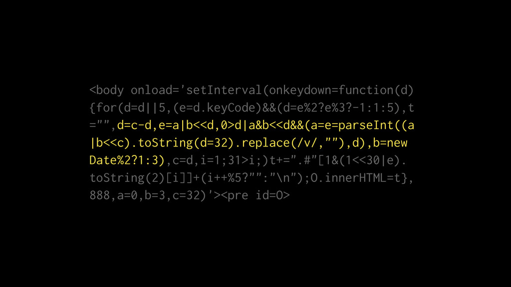 <body onload='setInterval(onkeydown=function(d)...