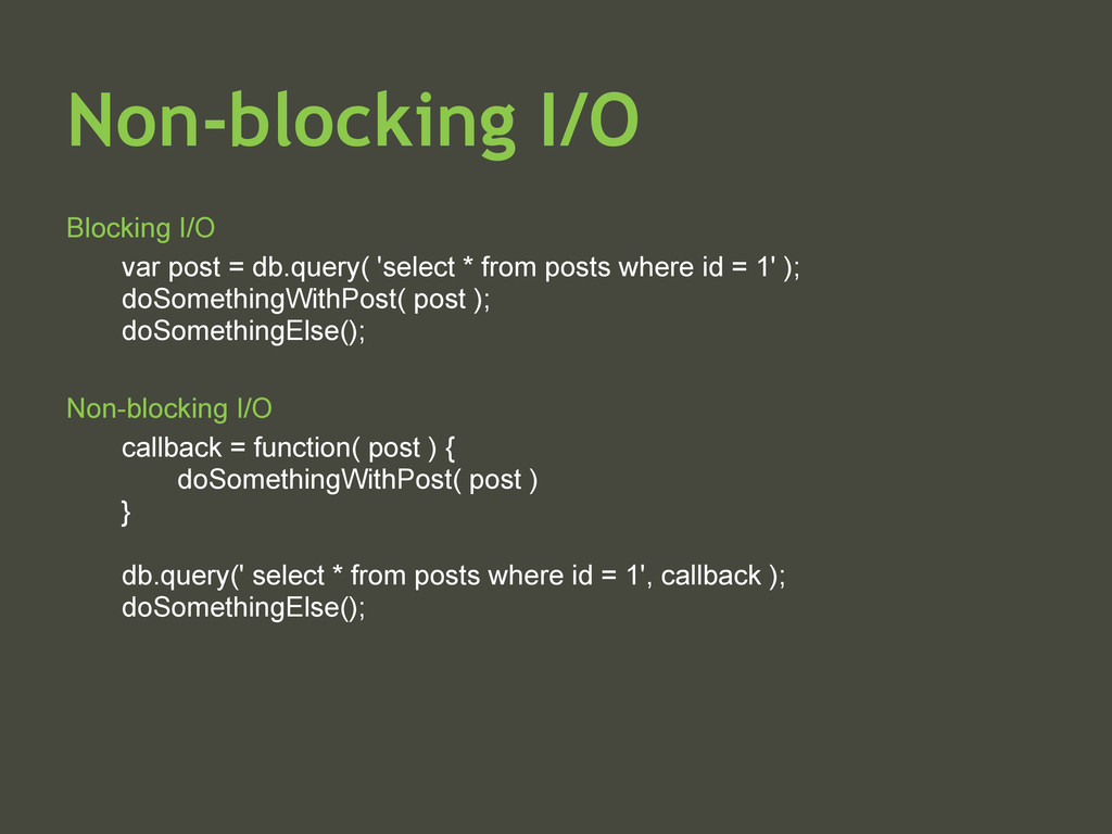 Non-blocking I/O Blocking I/O var post = db.que...